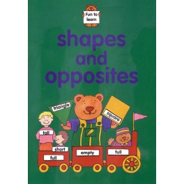 Fun to Learn: Shapes & Opposites
