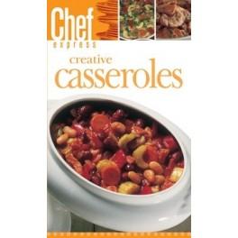 Chef Express Creative Casseroles